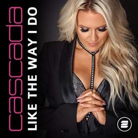CASCADA - LIKE THE WAY I DO